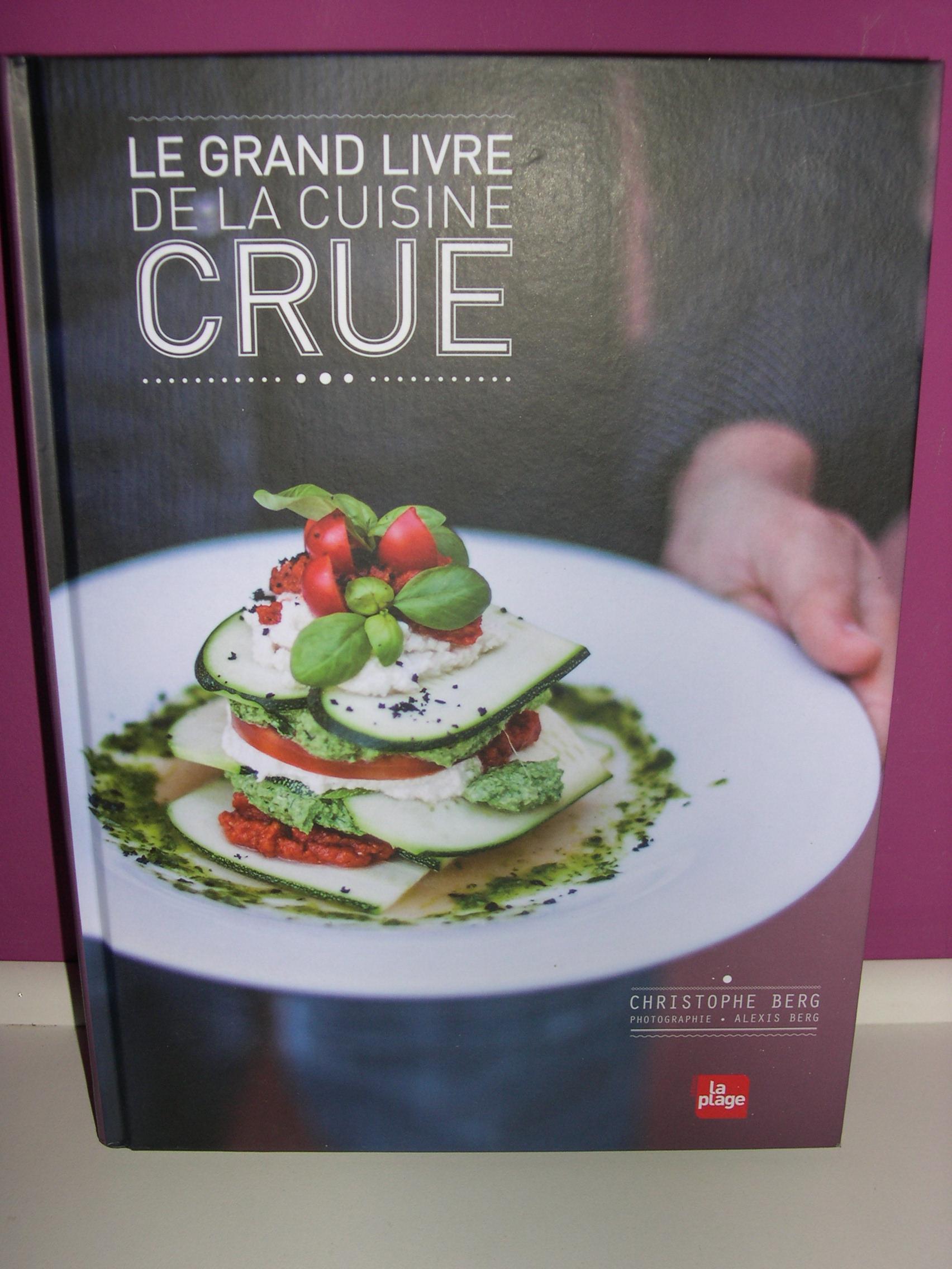 Cuisine le grand livre de la cuisine crue for Repertoire de la cuisine